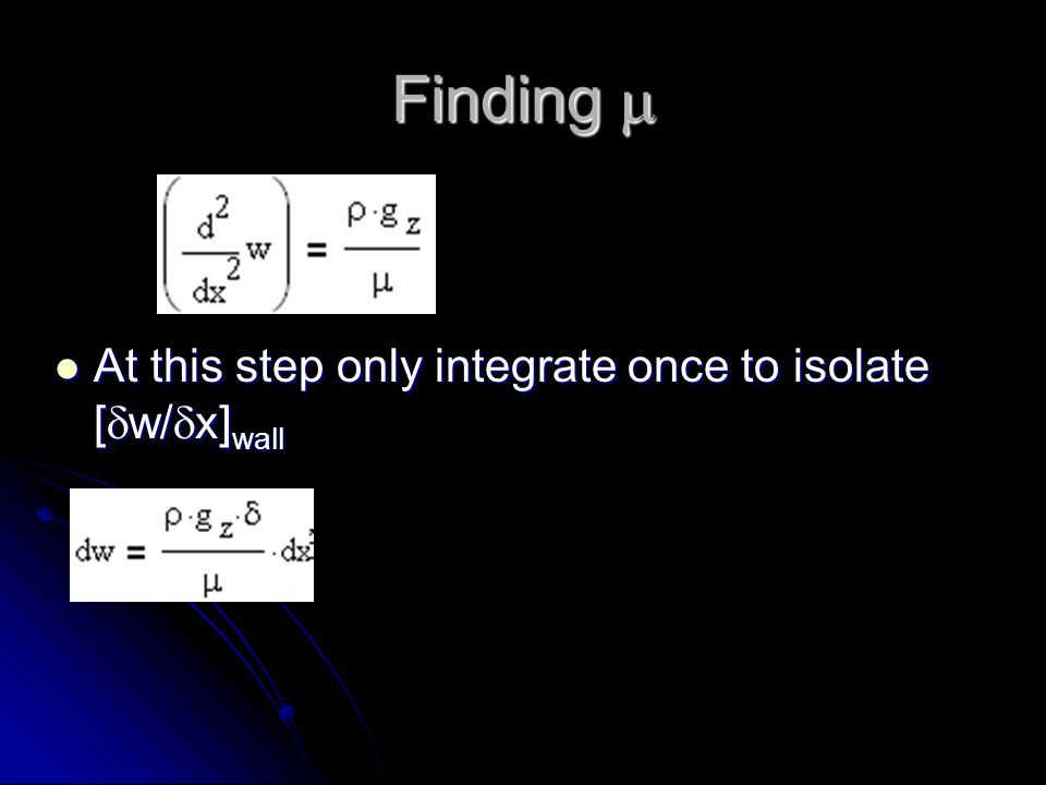 Finding m At this step only integrate once to isolate [dw/dx]wall